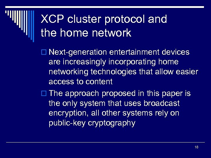 XCP cluster protocol and the home network o Next-generation entertainment devices are increasingly incorporating