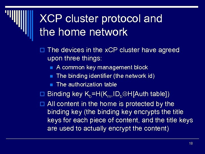 XCP cluster protocol and the home network o The devices in the x. CP