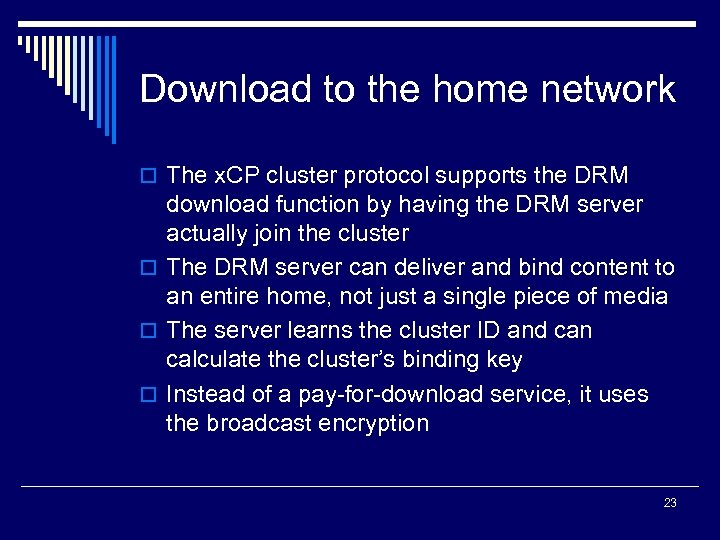 Download to the home network o The x. CP cluster protocol supports the DRM