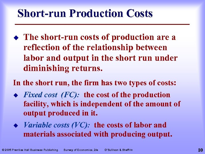 Short-run Production Costs u The short-run costs of production are a reflection of the