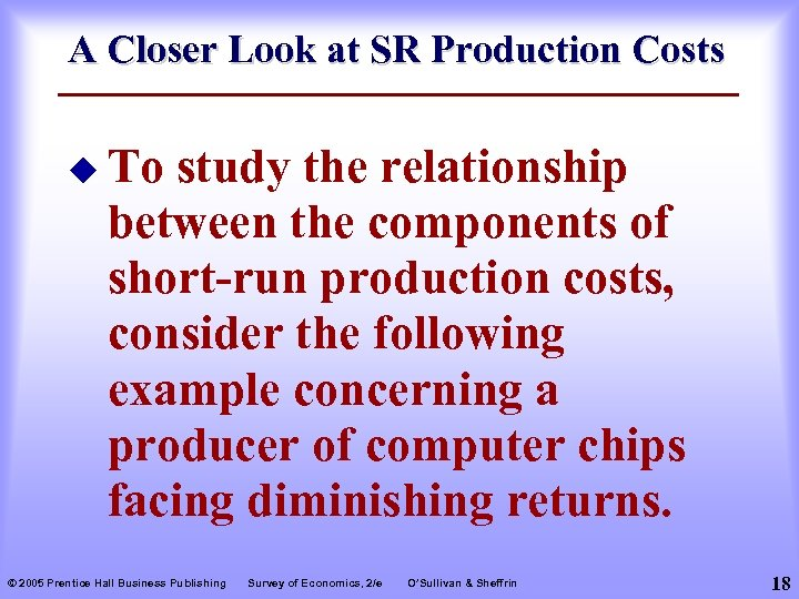 A Closer Look at SR Production Costs u To study the relationship between the