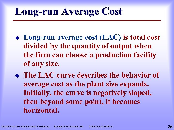 Long-run Average Cost u u Long-run average cost (LAC) is total cost divided by