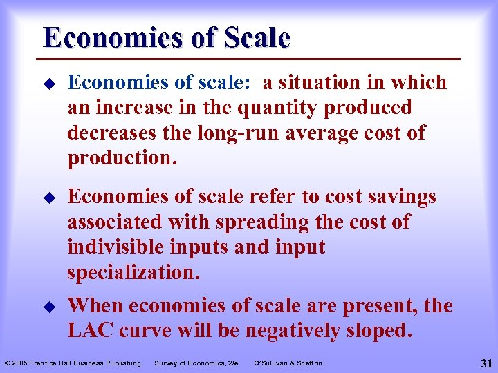 Economies of Scale u Economies of scale: a situation in which an increase in