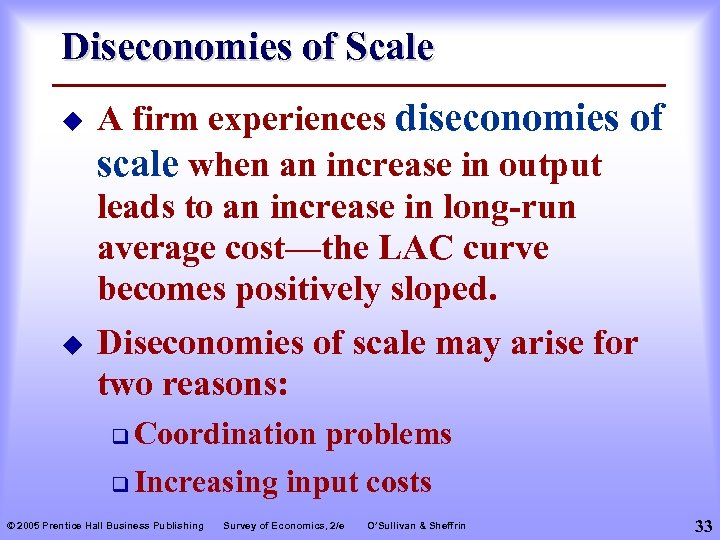 Diseconomies of Scale u u A firm experiences diseconomies of scale when an increase
