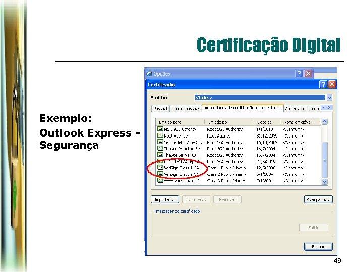 Certificação Digital Exemplo: Outlook Express Segurança 49