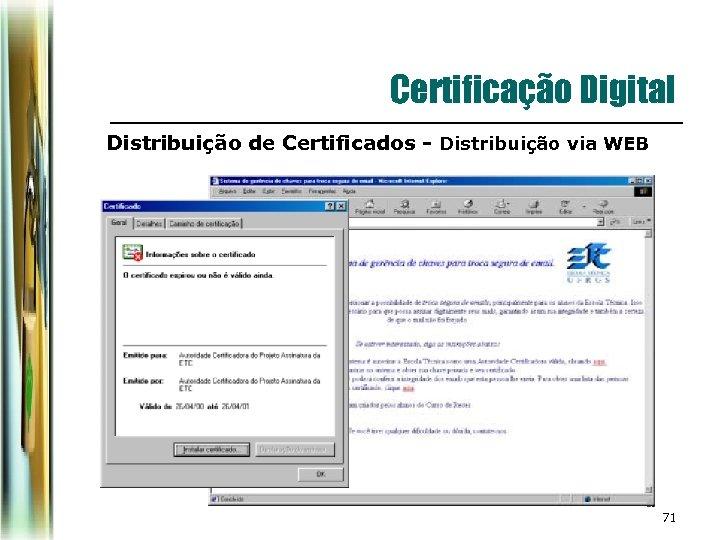 Certificação Digital Distribuição de Certificados - Distribuição via WEB 71
