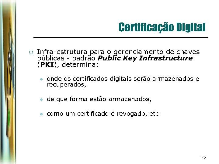 Certificação Digital ¡ Infra-estrutura para o gerenciamento de chaves públicas - padrão Public Key