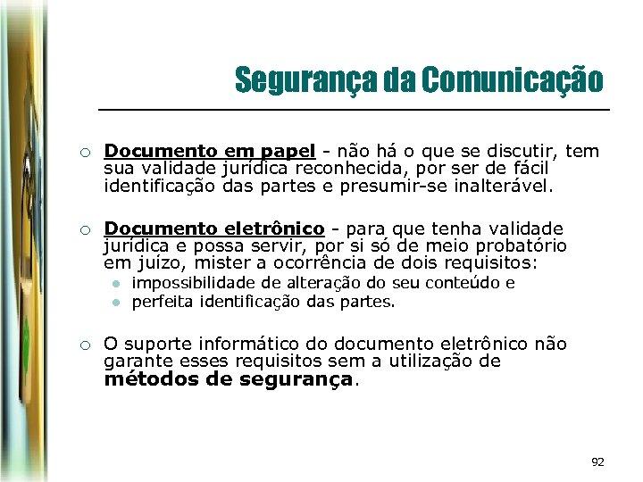 Segurança da Comunicação ¡ Documento em papel - não há o que se discutir,