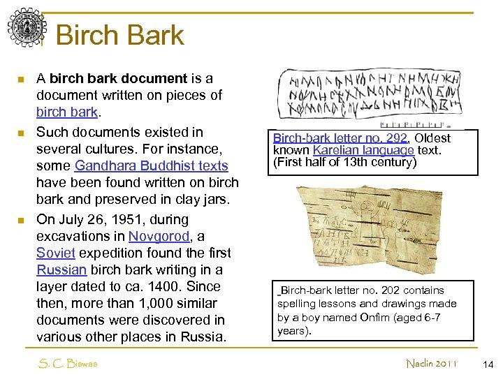 Birch Bark n n n A birch bark document is a document written on