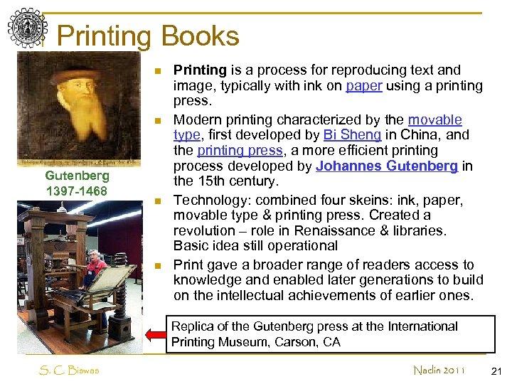 Printing Books n n Gutenberg 1397 -1468 n n Printing is a process for