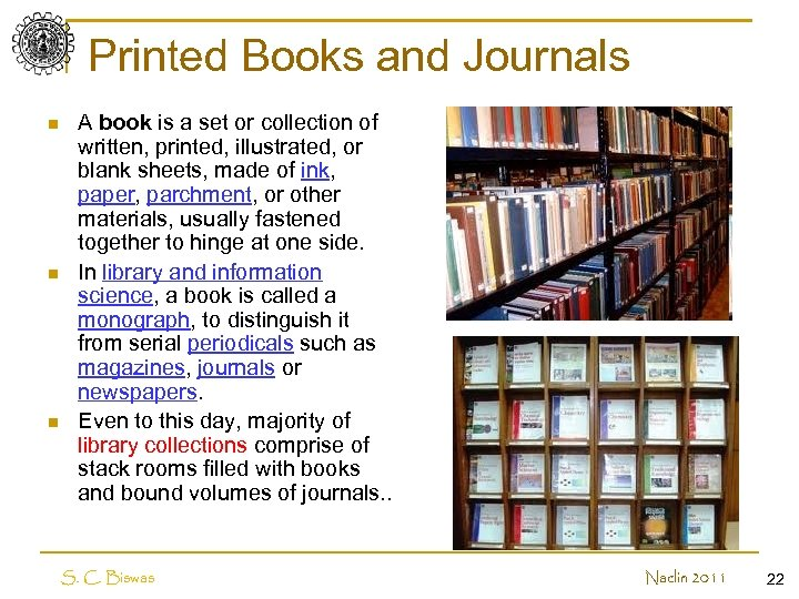 Printed Books and Journals n n n A book is a set or collection