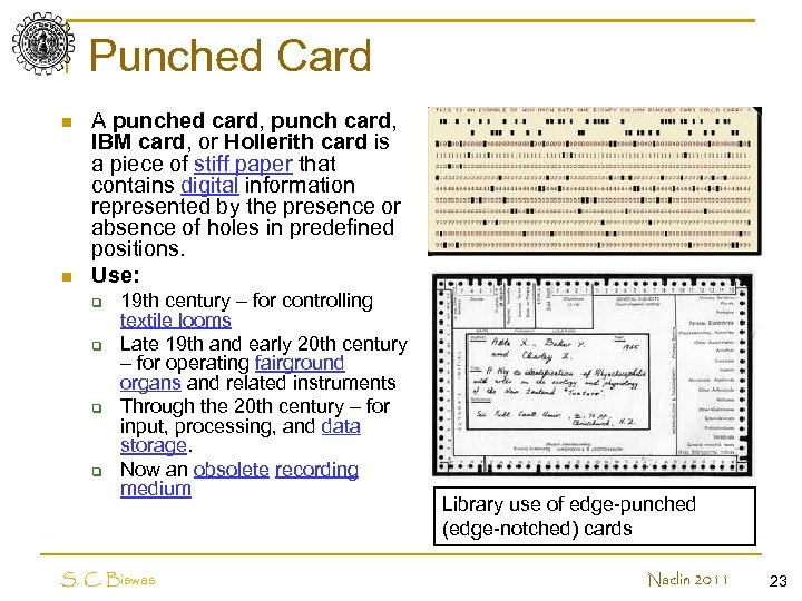 Punched Card n n A punched card, punch card, IBM card, or Hollerith card
