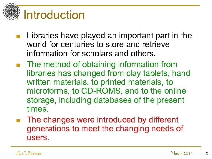 Introduction n Libraries have played an important part in the world for centuries to