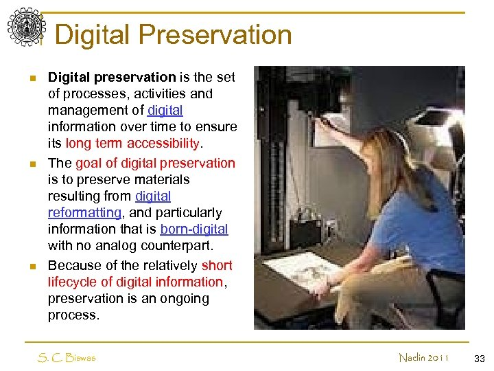 Digital Preservation n Digital preservation is the set of processes, activities and management of