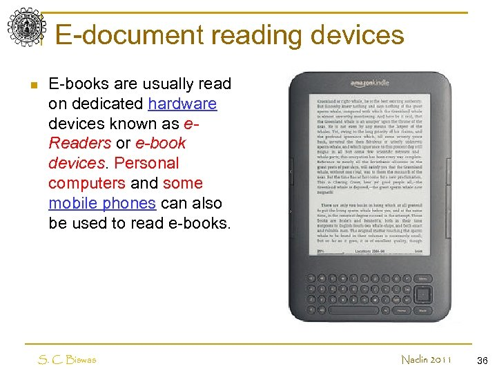 E-document reading devices n E-books are usually read on dedicated hardware devices known as