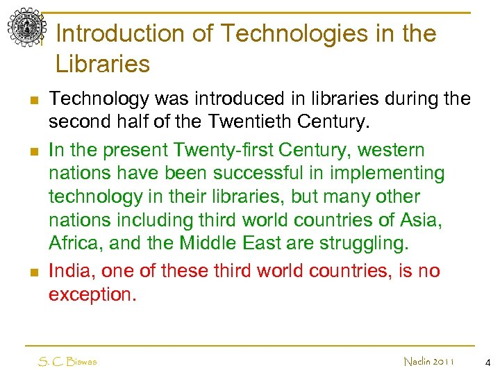 Introduction of Technologies in the Libraries n n n Technology was introduced in libraries