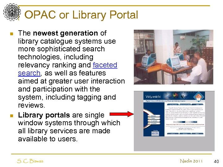 OPAC or Library Portal n n The newest generation of library catalogue systems use