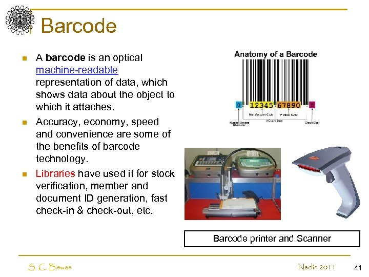Barcode n n n A barcode is an optical machine-readable representation of data, which