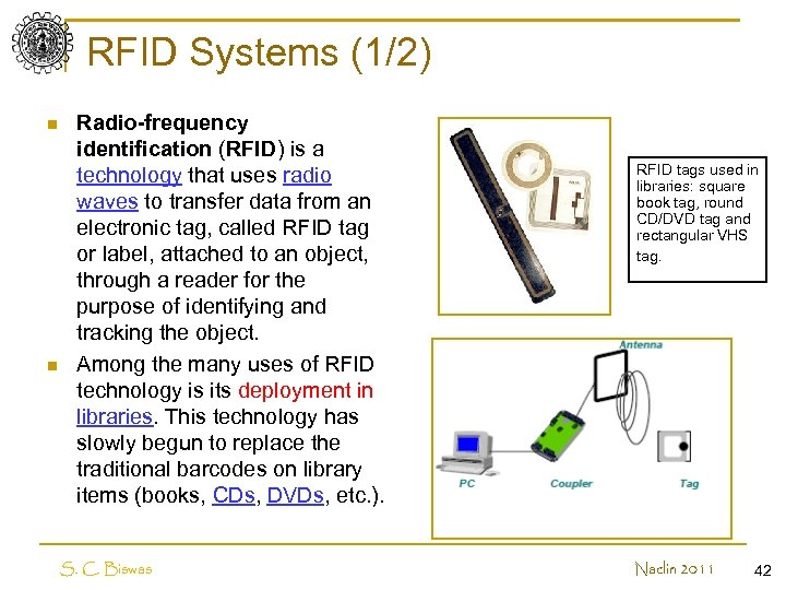 RFID Systems (1/2) n n Radio-frequency identification (RFID) is a technology that uses radio