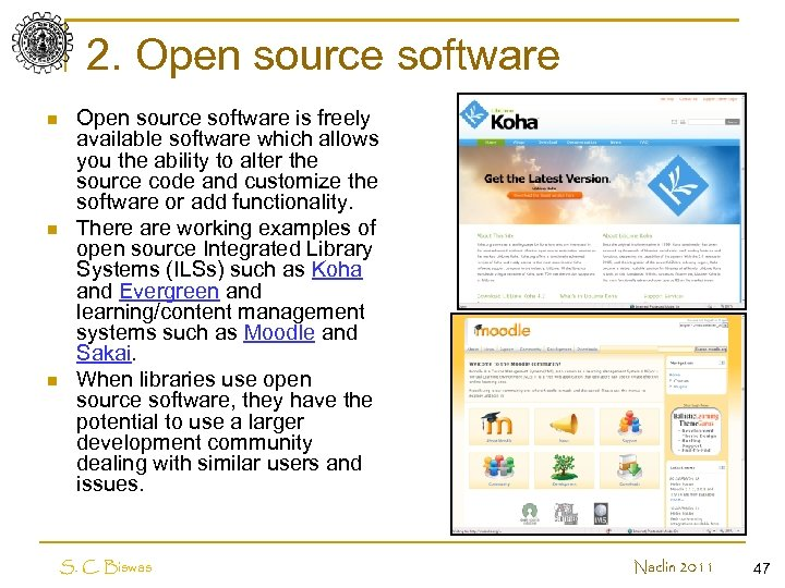 2. Open source software n n n Open source software is freely available software