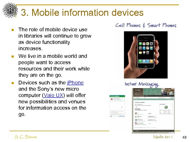 3. Mobile information devices n n n The role of mobile device use in