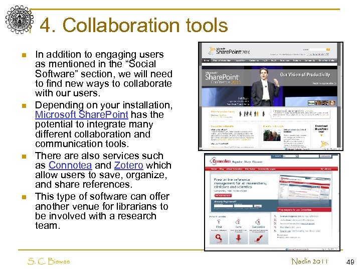 4. Collaboration tools n n In addition to engaging users as mentioned in the