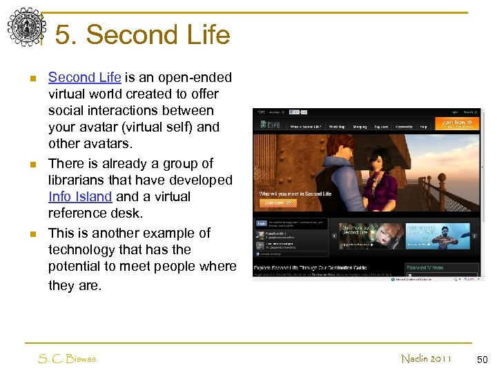 5. Second Life n n n Second Life is an open-ended virtual world created