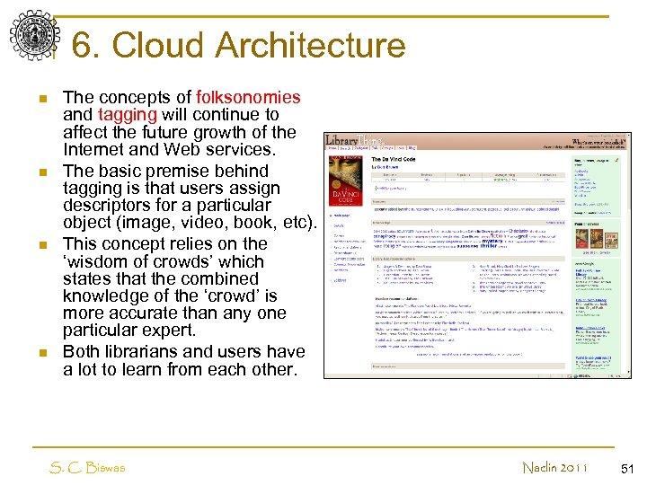 6. Cloud Architecture n n The concepts of folksonomies and tagging will continue to