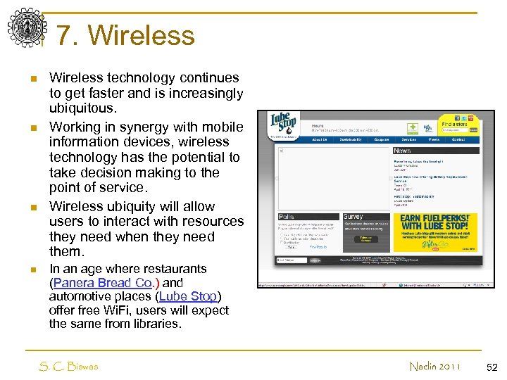 7. Wireless n n Wireless technology continues to get faster and is increasingly ubiquitous.