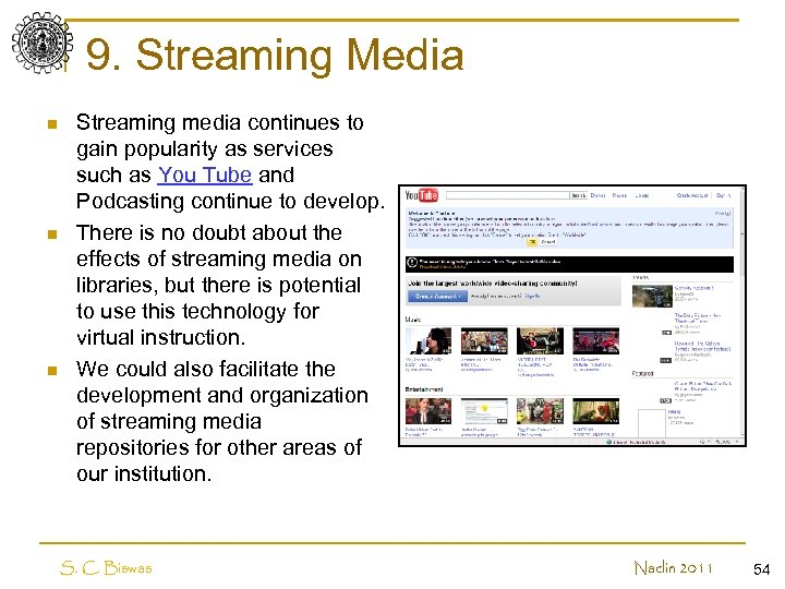 9. Streaming Media n n n Streaming media continues to gain popularity as services