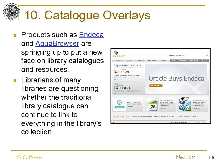 10. Catalogue Overlays n n Products such as Endeca and Aqua. Browser are springing