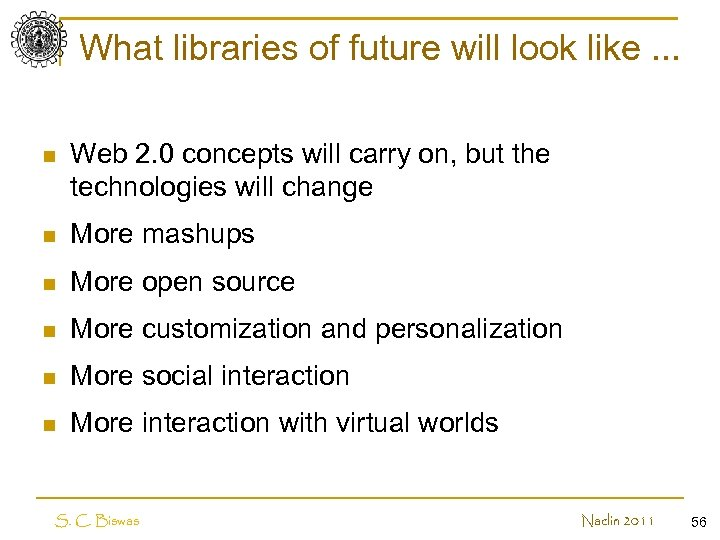 What libraries of future will look like. . . n Web 2. 0 concepts