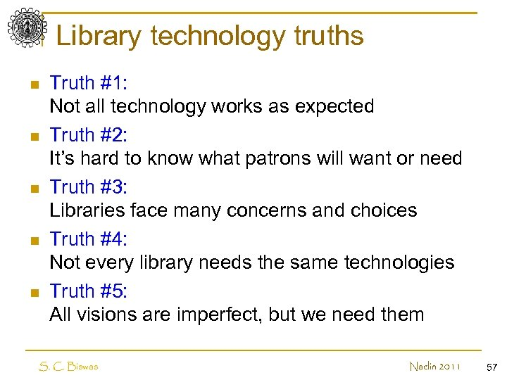 Library technology truths n n n Truth #1: Not all technology works as expected