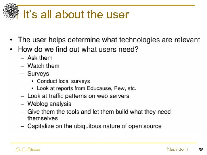 It's all about the user S. C. Biswas Naclin 2011 58