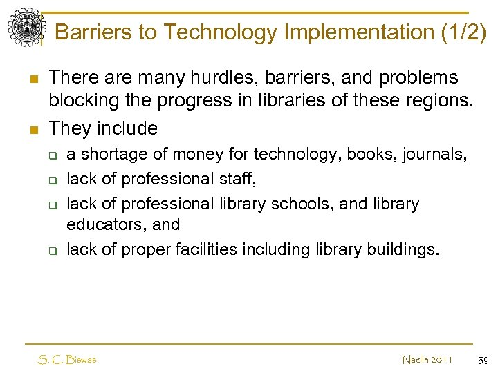Barriers to Technology Implementation (1/2) n n There are many hurdles, barriers, and problems