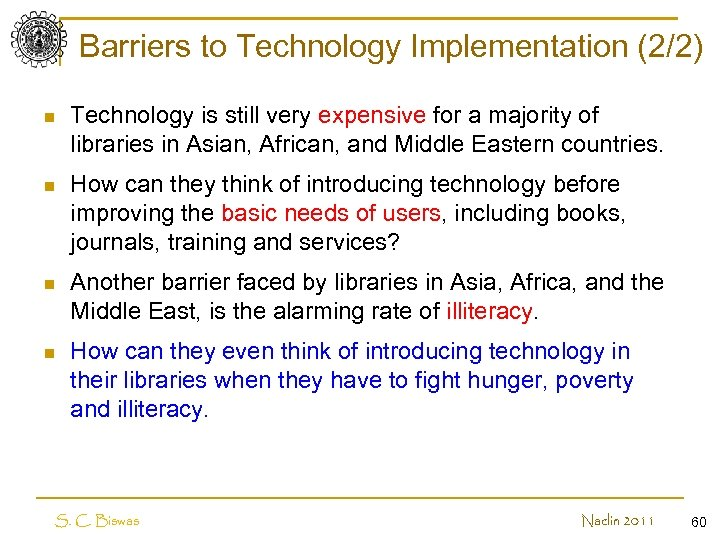 Barriers to Technology Implementation (2/2) n Technology is still very expensive for a majority