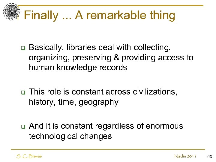 Finally. . . A remarkable thing q q q Basically, libraries deal with collecting,