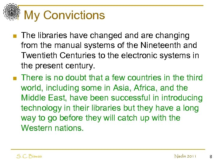 My Convictions n n The libraries have changed and are changing from the manual