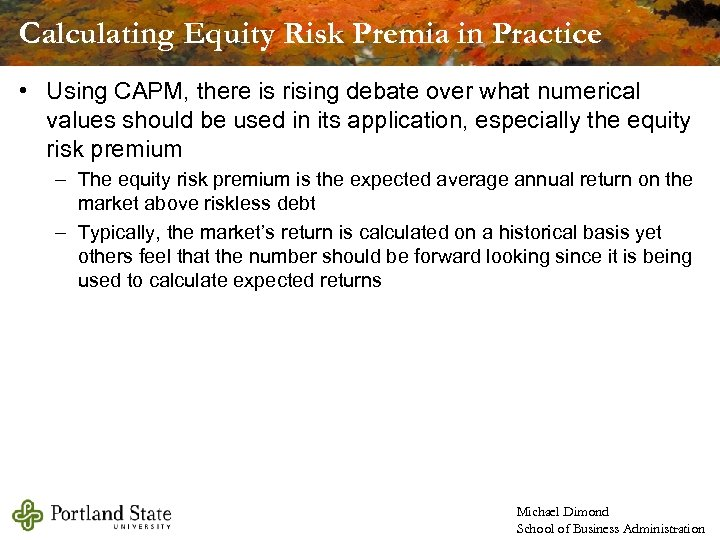 Calculating Equity Risk Premia in Practice • Using CAPM, there is rising debate over
