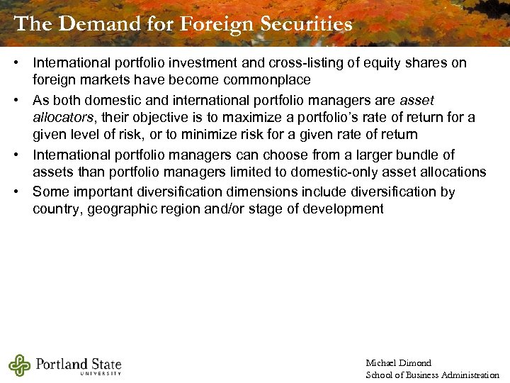 The Demand for Foreign Securities • International portfolio investment and cross-listing of equity shares