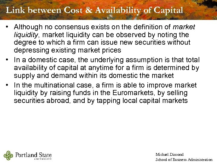 Link between Cost & Availability of Capital • Although no consensus exists on the