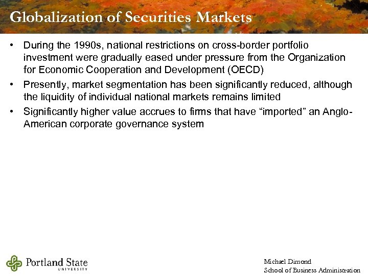 Globalization of Securities Markets • During the 1990 s, national restrictions on cross-border portfolio