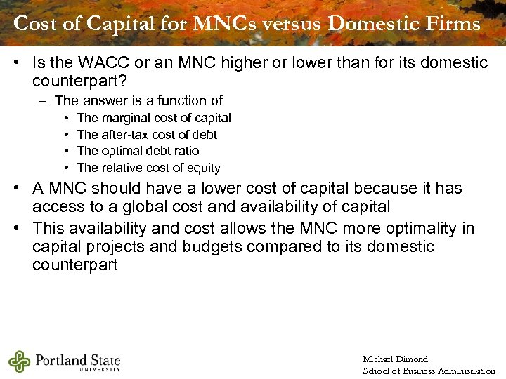 Cost of Capital for MNCs versus Domestic Firms • Is the WACC or an