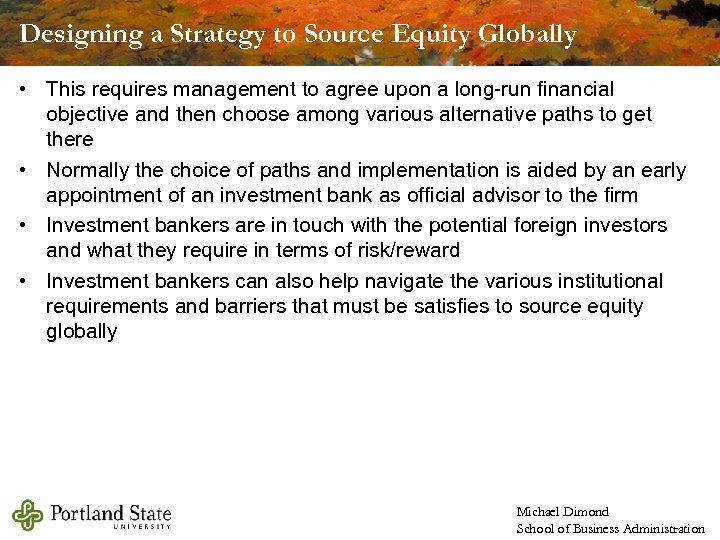 Designing a Strategy to Source Equity Globally • This requires management to agree upon