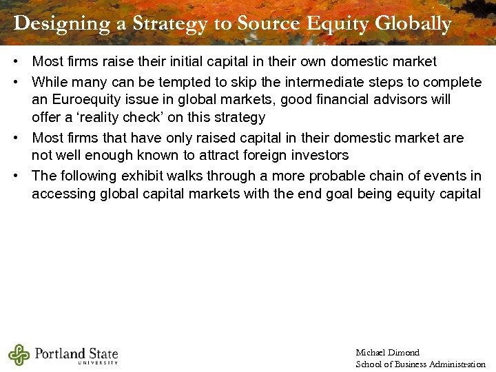 Designing a Strategy to Source Equity Globally • Most firms raise their initial capital