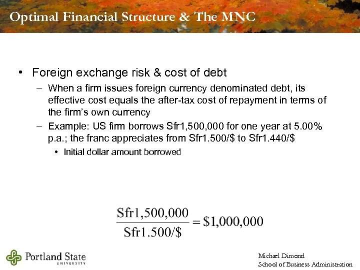 Optimal Financial Structure & The MNC • Foreign exchange risk & cost of debt