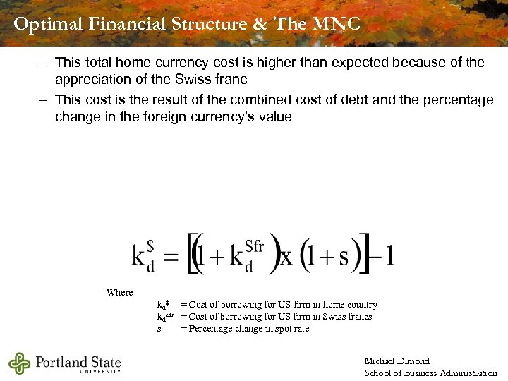 Optimal Financial Structure & The MNC – This total home currency cost is higher