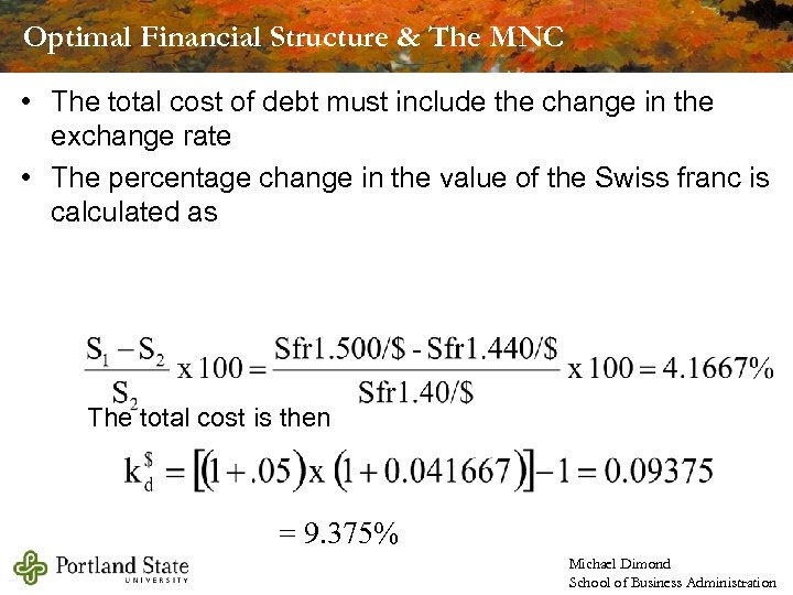 Optimal Financial Structure & The MNC • The total cost of debt must include