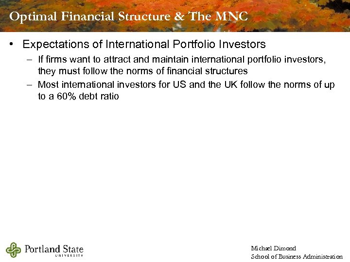 Optimal Financial Structure & The MNC • Expectations of International Portfolio Investors – If