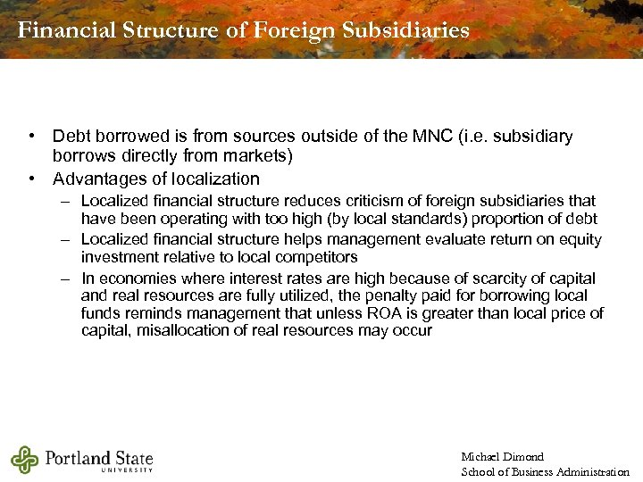 Financial Structure of Foreign Subsidiaries • Debt borrowed is from sources outside of the